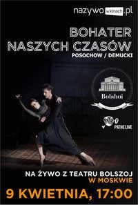 Balet Bolszoj: Bohater naszych czasów