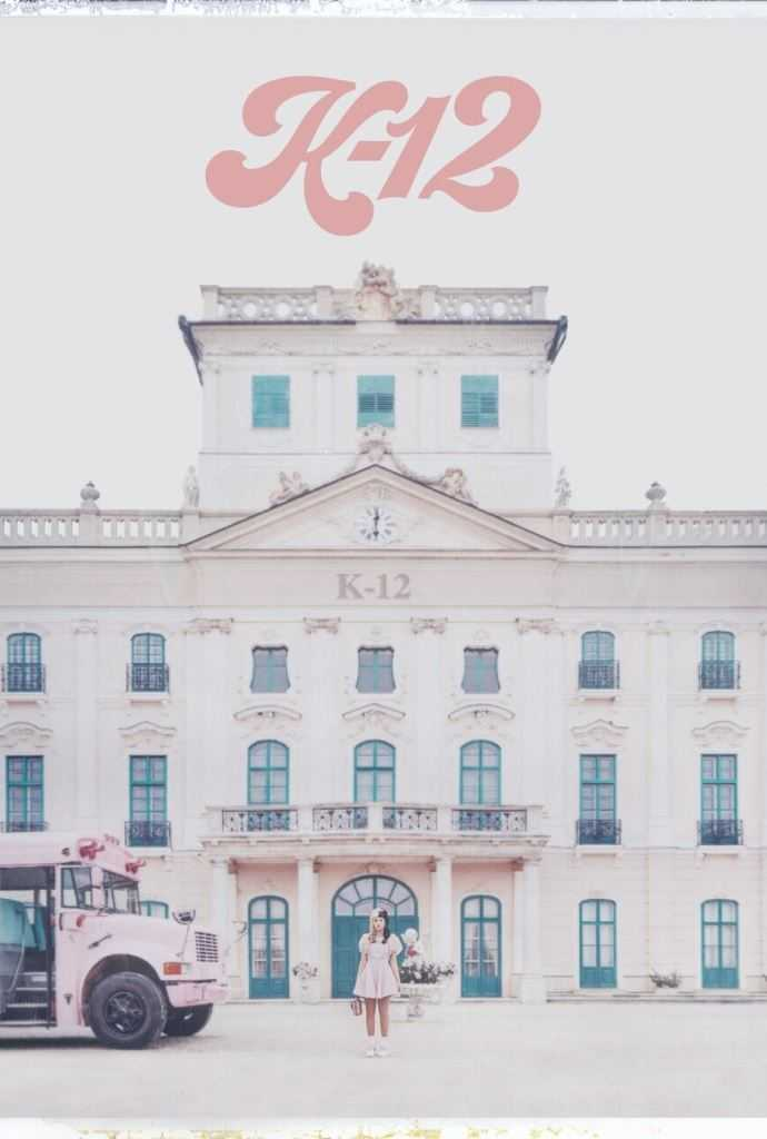 K-12: A film by Melanie Martinez