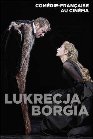 Comédie-Française: Lukrecja Borgia