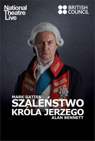 National Theatre Live: Szaleństwo króla Jerzego z Markiem Gatissem
