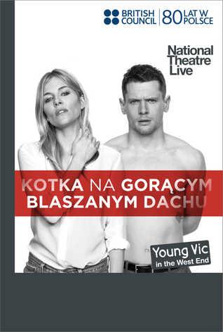 National Theatre Live: Kotka na gorącym blaszanym dachu