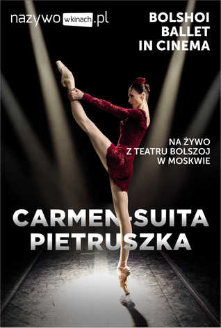Balet Bolszoj: Carmen-Suita / Pietruszka LIVE
