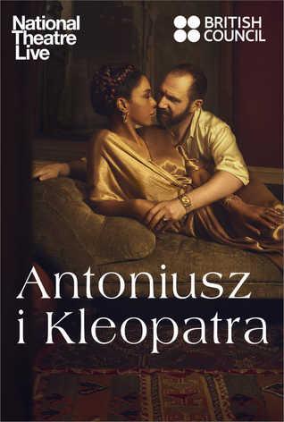 National Theatre Live: Antoniusz i Kleopatra z Ralphem Fiennesem i Sophie Okonedo
