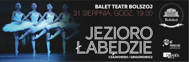 Jezioro łabędzie – retransmisja z Teatru Bolszoj