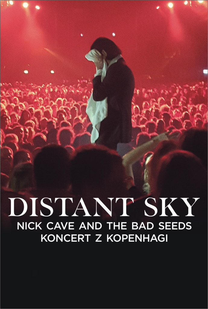 Bilety na: Distant Sky - Nick Cave And The Bad Seeds - Koncert z Kopenhagi
